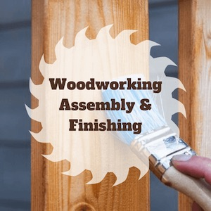 Woodworking Assembly & Finishing Category