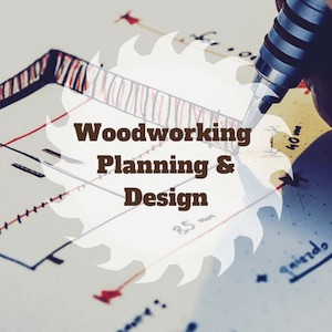 Woodworking Planning & Design Category