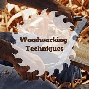 Woodworking Techniques Category